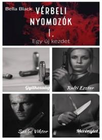 Bella Black - Vérbeli nyomozók I. Egy új kezdet