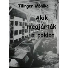 Tilinger Mónika - Akik megjárták a poklot