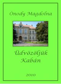 Ónody Magdolna - Üdvözöljük Kabán
