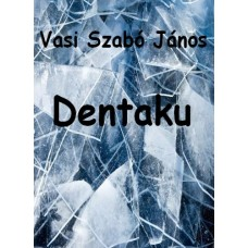 Vasi Szabó János - Dentaku