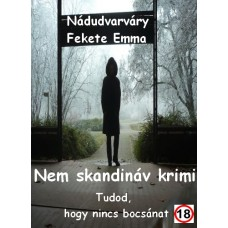 Nádudvarváry Fekete Emma - Nem skandináv krimi