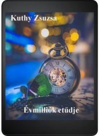 Kuthy Zsuzsa - Évmilliók etűdje
