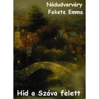 Nádudvarváry Fekete Emma - Híd a Száva felett
