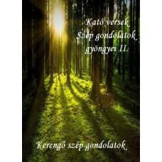 Györfiné Kató - Kató versek Szép gondolatok gyöngyei II.  Kerengő szép gondolatok