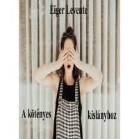 Eiger Levente - A kötényes kislányhoz