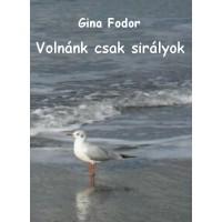 Gina Fodor - Volnánk csak sirályok
